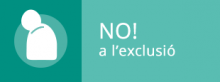 No a l'exclusió!
